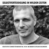 Selbstverteidigung in wilden Zeiten: Kampfkunst, Kung Fu, Kickboxen (MP3-Download)