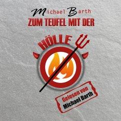 Zum Teufel mit der Hölle (MP3-Download) - Barth, Michael