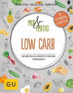 Mix & Fertig Low Carb (Mängelexemplar) - Kittler, Martina; Wetzstein, Cora; Reichel, Dagmar