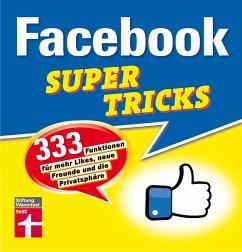 Facebook Supertricks (eBook, PDF) - Schelhorn, Markus