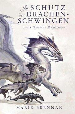 Lady Trents Memoiren 5: Im Schutz der Drachenschwingen (eBook, ePUB) - Brennan, Marie