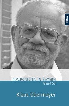 Komponisten in Bayern. Band 63: Klaus Obermayer (eBook, PDF)