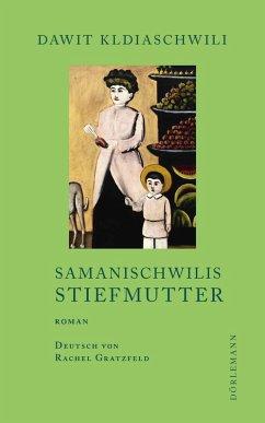 Samanischwilis Stiefmutter (eBook, ePUB) - Kldiaschwili, Dawit