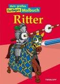 Mein großes farbiges Malbuch Ritter (Mängelexemplar)