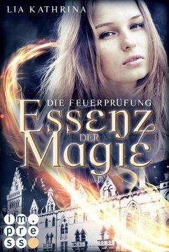 Die Feuerprüfung / Essenz der Magie Bd.2 (eBook, ePUB) - Kathrina, Lia