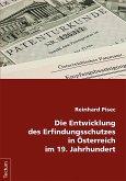 Die Entwicklung des Erfindungsschutzes in Österreich im 19. Jahrhundert (eBook, PDF)