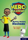 Hero Academy: Oxford Level 11, Lime Book Band: Bunny-wunny Blockade