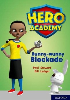 Hero Academy: Oxford Level 11, Lime Book Band: Bunny-wunny Blockade - Stewart, Paul