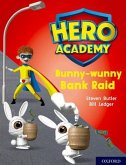 Hero Academy: Oxford Level 7, Turquoise Book Band: Bunny-wunny Bank Raid
