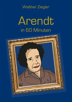 Arendt in 60 Minuten (eBook, ePUB) - Ziegler, Walther