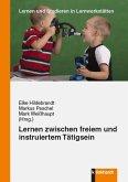 Lernen zwischen freiem und instruiertem Tätigsein (eBook, PDF)