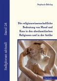 Die religionswissenschaftliche Bedeutung von Mund und Kuss in den abrahamitischen Religionen und in der Antike (eBook, PDF)
