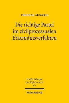Die richtige Partei im zivilprozessualen Erkenntnisverfahren (eBook, PDF) - Sunaric, Predrag