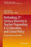 Rethinking 21st Century Diversity in Teacher Preparation, K-12 Education, and School Policy