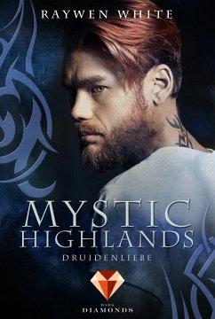 Druidenliebe / Mystic Highlands Bd.2 - White, Raywen