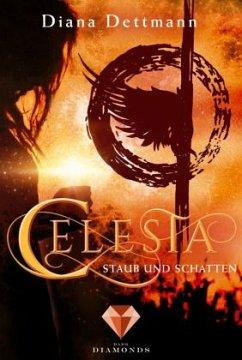 Staub und Schatten / Celesta Bd.2 - Dettmann, Diana
