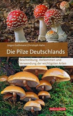 Die Pilze Deutschlands - Guthmann, Jürgen; Hahn, Christoph; Reichel, Rainer