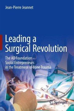 Leading a Surgical Revolution - Jeannet, Jean-Pierre