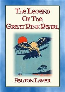 THE LEGEND OF THE GREAT PINK PEARL - A YA novel...
