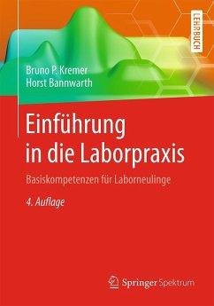 Einführung in die Laborpraxis (eBook, PDF) - Kremer, Bruno P.; Bannwarth, Horst