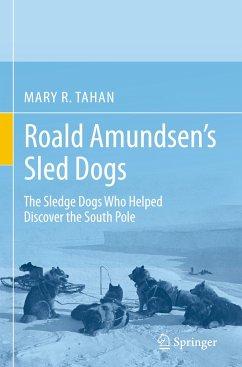Roald Amundsen's Sled Dogs - Tahan, Mary R.
