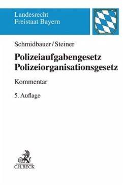 Polizeiaufgabengesetz, Polizeiorganisationsgesetz - Schmidbauer, Wilhelm;Steiner, Udo