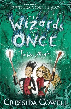 The Wizards of Once 2: Twice Magic - Cowell, Cressida