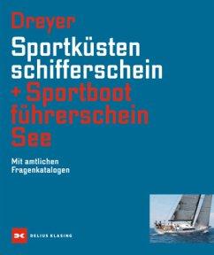 Sportküstenschifferschein & Sportbootführerschein See - Dreyer, Rolf