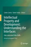 Intellectual Property and Development: Understanding the Interfaces