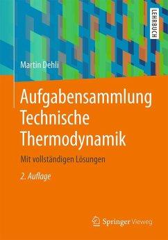 Aufgabensammlung Technische Thermodynamik (eBook, PDF) - Dehli, Martin