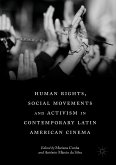 Human Rights, Social Movements and Activism in Contemporary Latin American Cinema (eBook, PDF)