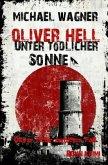 Oliver Hell - Unter tödlicher Sonne