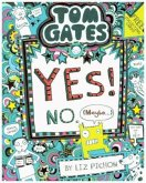 Tom Gates 08: Tom Gates:Yes! No. (Maybe...)