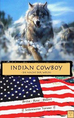 Die Nacht der Wölfe / Indian Cowboy Bd.1 - Rose Billert, Brita