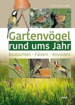 Gartenvögel rund ums Jahr - Schäffer, Anita; Schäffer, Norbert