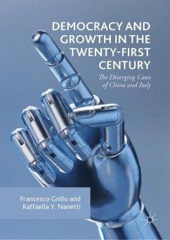 Democracy and Growth in the Twenty-first Century - Grillo, Francesco; Nanetti, Raffaella Y.