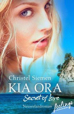 Kia Ora ? Secret of Love (eBook, ePUB)