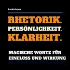 Rhetorik. Persönlichkeit. Klarheit. (MP3-Download)