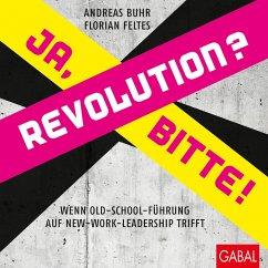 Revolution? Ja, bitte! (eBook, ePUB) - Buhr, Andreas; Feltes, Florian