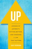 Up: Lessons of Adversity, Hitting Bottom, and Choosing a Life That Matters (eBook, ePUB)