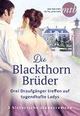 Die Blackthorn Brüder - Drei Draufgänger treffen auf tugendhafte Ladys (eBook, ePUB)