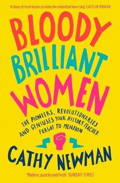Bloody Brilliant Women: The Pioneers, Revolutio...