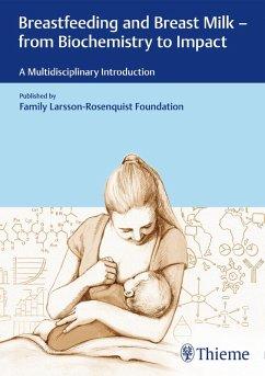 Breastfeeding and Breast Milk - From Biochemistry to Impact (eBook, ePUB)