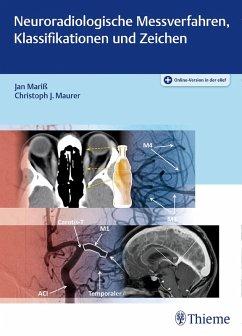 Neuroradiologische Messverfahren, Klassifikationen und Zeichen (eBook, PDF) - Maurer, Christoph J.; Mariß, Jan