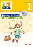 Fit für die Schule: Das musst du wissen! Mathematik 1. Klasse (Mängelexemplar)