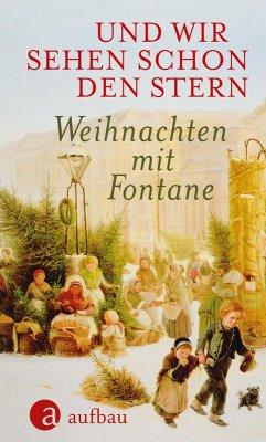 Und wir sehen schon den Stern (eBook, ePUB) - Fontane, Theodor