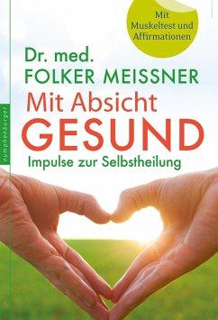 Mit Absicht gesund (eBook, ePUB) - Meißner, Folker