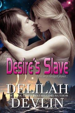 Desire´s Slave (Planet Desire, #2) (eBook, ePUB)