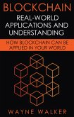 Blockchain: Real-World Applications And Understanding (eBook, ePUB)