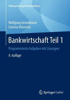 Bankwirtschaft Teil 1 (eBook, PDF) - Grundmann, Wolfgang; Heinrichs, Corinna